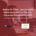 Atelier Gestion Electronique de Documents : le 21 juin 2018 à Paris
