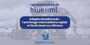 Webinar BlueRecords - GED Alfresco Archivage - Bluexml
